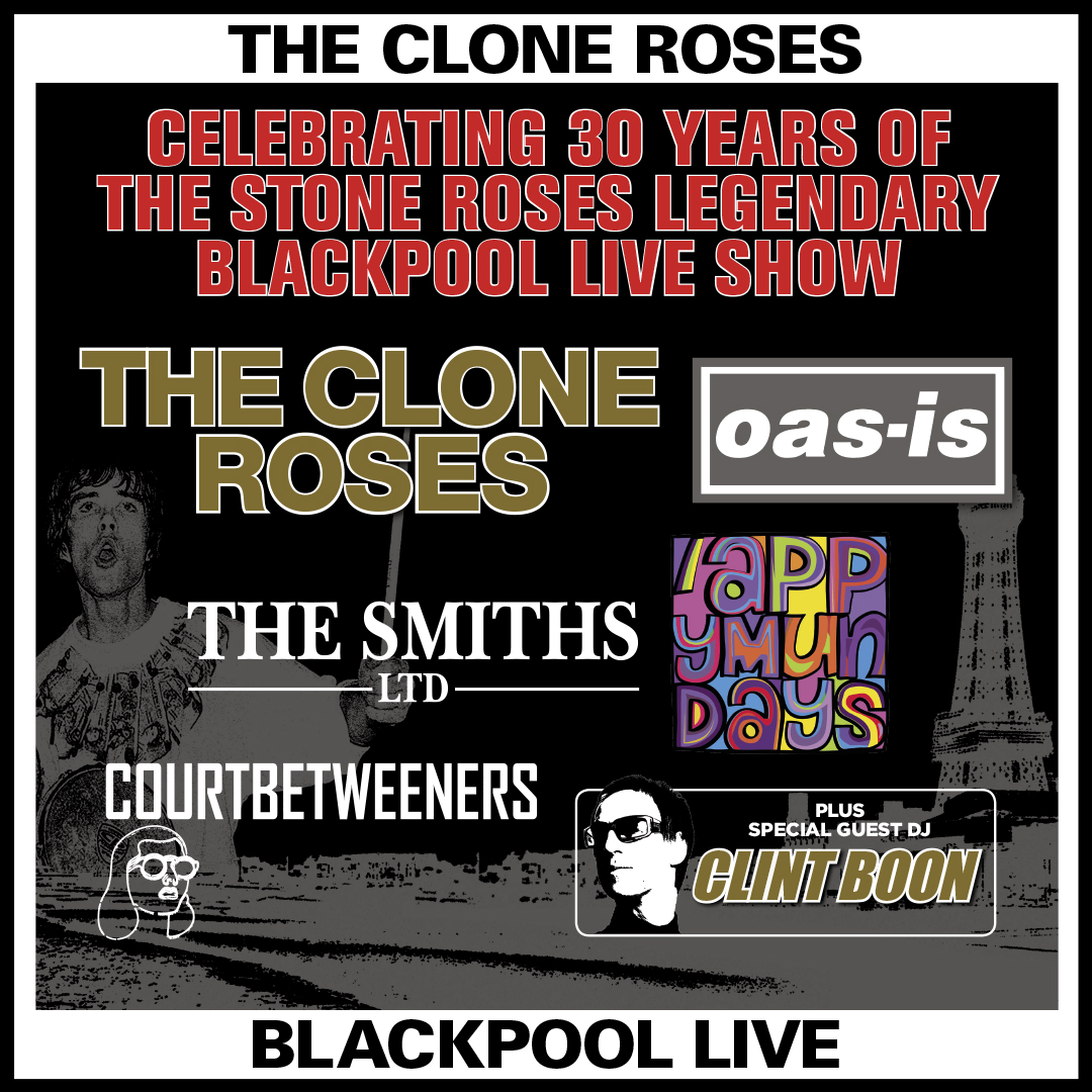 The Clone Roses - Blackpool Live